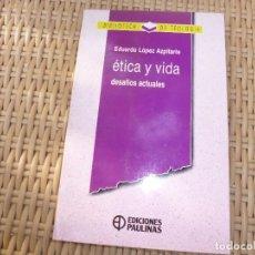 Libros de segunda mano: LOPEZ AZPITARTE, - EDUARDO. - ETICA Y VIDA DESAFIOS ACTUALES. Lote 83865580