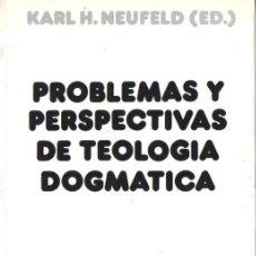 Libros de segunda mano: NEUFELD : PROBLEMAS Y PERSPECTIVAS DE TEOLOGÍA DOGMÁTICA (SÍGUEME, 1987). Lote 83894544