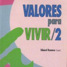 Libros de segunda mano - E. ROMERO : VALORES PARA VIVIR 2 (CCS, 2000) - 84010240