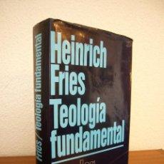 Libri di seconda mano: HEINRICH FRIES: TEOLOGÍA FUNDAMENTAL (HERDER, 1987) MUY RARO. Lote 140094536