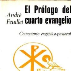 Libros de segunda mano: FEUILLET : EL PRÓLOGO DEL CUARTO EVANGELIO (PAULINAS, 1971). Lote 84716628