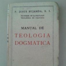 Libros de segunda mano: TEOLOGÍA DOGMÁTICA. P. JESÚS BUJANDA, S.I.. Lote 84795308