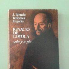 Libros de segunda mano: IGNACIO DE LOYOLA. J. IGNACIO TELLECHEA IDÍGORAS. Lote 84915768