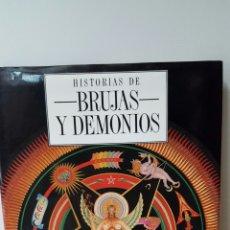 Libros de segunda mano: HISTORIAS DE BRUJAS Y DEMONIOS. Lote 85119566