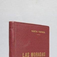 Libros de segunda mano: 1953.- LAS MORADAS O CASTILLO INTERIOR. SANTA TERESA DE JESUS. Lote 85232948
