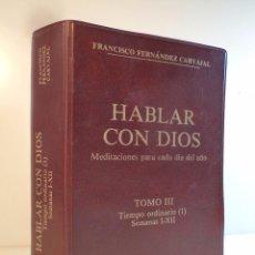 Libros de segunda mano: HABLAR CON DIOS. VOL 3. FERNÁNDEZ CARVAJAL, FRANCISCO. EDICIONES PALABRA, 1987.. Lote 85414964