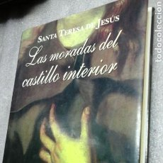 Libros de segunda mano: LAS MORADAS DEL CASTILLO INTERIOR.SANTA TERESA DE JESUS.. Lote 85664970