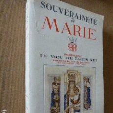Libros de segunda mano: SOUVERAINETÉ DE MARIE. CONGRES MARIAL NATIONAL. BOULOGNE, 1938. DESCLEE DE BROUWER. 571 PP. . Lote 85718728