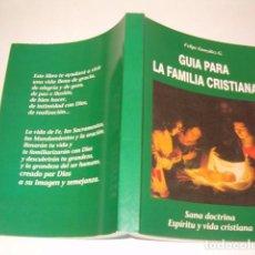 Libros de segunda mano: GUÍA PARA LA FAMILIA CRISTIANA. SANA DOCTRINA. ESPÍRITU Y VIDA CRISTIANA. RMT80455. Lote 85735628