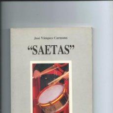 Libros de segunda mano: SAETAS MARCHENA 1993 JOSÉ VÁZQUEZ CARMONA. Lote 85988016