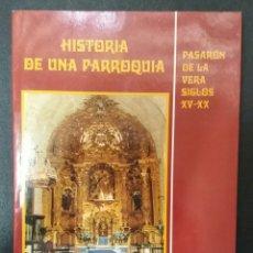 Libros de segunda mano: HISTORIA DE UNA PARROQUIA, PASARON DE LA VERA SIGLOS XV-XX CACERES. Lote 86112975