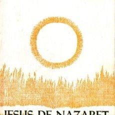 Libros de segunda mano: J. A. PAGOLA : JESÚS DE NAZARET EL HOMBRE Y SU MENSAJE (IDATZ, 1983). Lote 86116528