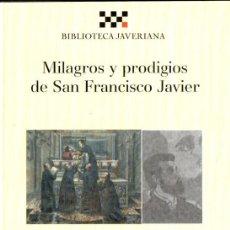 Libros de segunda mano: TORRES OLLETA : MILAGROS Y PRODIGIOS DE SAN FRANCISCO JAVIER (BIBLIOTECA JAVERIANA, 2005). Lote 86118968