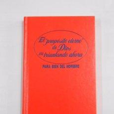 Libros de segunda mano: EL PROPOSITO ETERNO DE DIOS VA TRIUNFANDO AHORA PARA BIEN DEL HOMBRE- TESTIGOS DE JEHOVA. TDK137. Lote 176601998