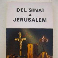 Libros de segunda mano: DEL SINAÍ A JERUSALEM - EDUARD VIVAS I LLORENS - EDITORIAL BALMES - EN CATALÁN - AÑO 1989.. Lote 86544684