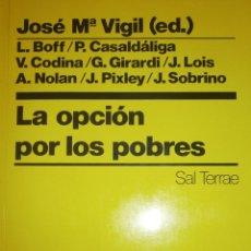 Libros de segunda mano: LA OPCION POR LOS POBRES JOSE MARIA VIGIL SALTERRAE 1991. Lote 86638184
