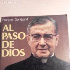 Libros de segunda mano: AL PASO DE DIOS, FRANCOIS GONDRAND, RIALP. Lote 86729240