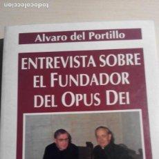 Libros de segunda mano: ENTREVISTA CON EL FUNDADOR DEL OPUS DEI, ALVARO DEL PORTILLO, RIALP. Lote 86729312