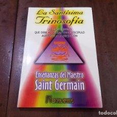 Libros de segunda mano: LA SANTÍSIMA TRINOSOFÍA. MAESTRO SAINT GERMAIN. Lote 86810054