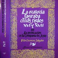 Libros de segunda mano: HERRERO, FÉLIX. LA ORATORIA SAGRADA ESPAÑOLA EN LOS SIGLOS XVI Y XVII. III: LA PREDICACIÓN... 2001.. Lote 86829124