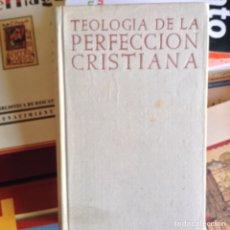 Libros de segunda mano: TEOLOGIA DE LA PERFECCIÓN CRISTIANA.HERDER. Lote 87165192