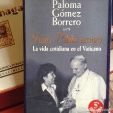 Libros de segunda mano: JUAN PABLO AMIGO. PALOMA GÓMEZ BORRERO. Lote 99841478