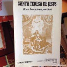 Libros de segunda mano: SANTA TERESA DE JESÚS (VIDA,FUNDACIONES Y ESCRITOS).. Lote 143861382