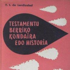 Libros de segunda mano: TESTAMENTU BERRIKO KONDAIRA EDO HISTORIA. DE LARDIZABAL F.I.. Lote 87222972