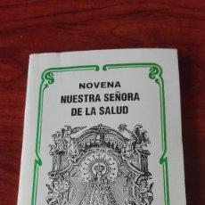 Libros de segunda mano: NOVENA NUESTRA SEÑORA VIRGEN DE LA SALUD. Lote 87505632