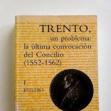 Libros de segunda mano: TRENTO, UN PROBLEMA: LA ÚLTIMA CONVOCACIÓN DEL CONCILIO (1552-1562) I. ESTUDIO.- C. GUTIÉRREZ. Lote 87522380