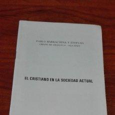 Libros de segunda mano: LIBRO EL CRISTIANO EN LA SOCIEDAD ACTUAL. Lote 87608224