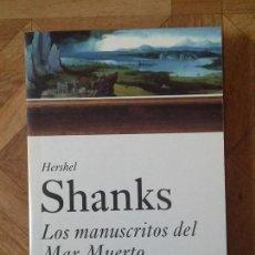 Libros de segunda mano - HERSHEL SHANKS - LOS MANUSCRITOS DEL MAR MUERTO - 88089920