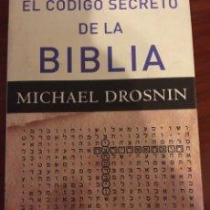 Libros de segunda mano: EL CODIGO SECRETO DE LA BIBLIA-MICHAEL DROSNIN. Lote 88801980