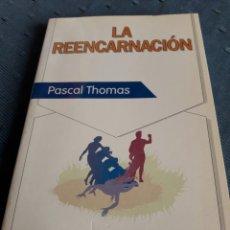 Libros de segunda mano: LA REENCARNACIÓN. PASCAL THOMAS. LIBRO.. Lote 88841851