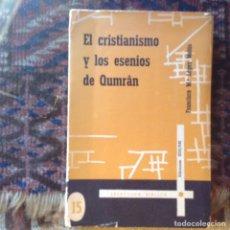 Libros de segunda mano: EL,CRISTIANISMO Y LOS ESENIOS DE QUMRÂN. Lote 88959392
