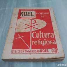 Libros de segunda mano: LIBRO KOEL - PRONTUARIO DE CULTURA RELIGIOSA - 1955. Lote 89014108