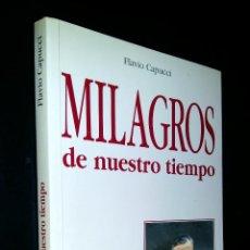 Libros de segunda mano: MILAGROS DE NUESTRO TIEMPO / FLAVIO CAPUCCI. Lote 89311076