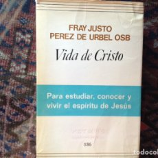 Libros de segunda mano: VIDA DE CRISTO. FRAY JUSTO PÉREZ DE URBEL. Lote 89509687