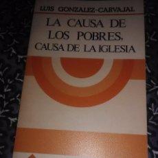 Libros de segunda mano: LA CAUSA DE LOS POBRES, CAUSA DE LA IGLESIA. L. GONZÁLEZ CARVAJAL. SAL TERRAE, 1982.. Lote 89523460