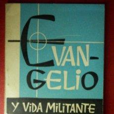 Libros de segunda mano: EVANGELIO Y VIDA MILITANTE - COMISION NACIONAL DE LA J.O.C - ARTEGRAF - 1960 - 148 PAG 12 X 8,5 CM. Lote 89558088