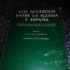 Libros de segunda mano: LOS ACUERDOS ENTRE LA IGLESIA Y ESPAÑA. C. CORRAL Y L. DE ECHEVERRÍA. BAC Nº 410. 1980.. Lote 89789316