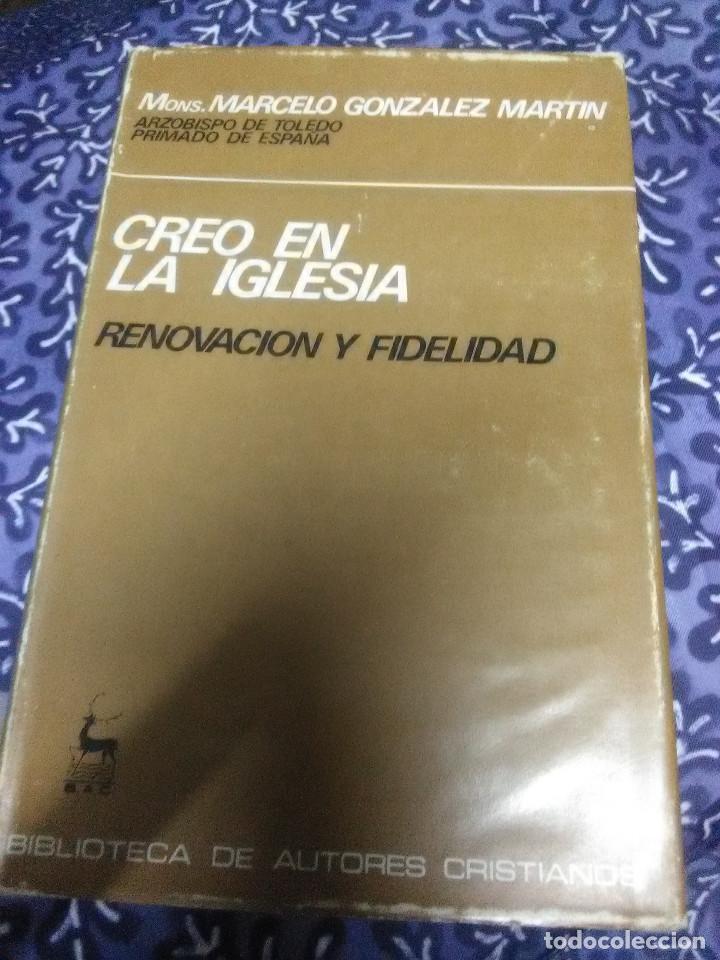 CREO EN LA IGLESIA. RENOVACIÓN Y FIDELIDAD. MARCELO GONZÁLEZ MARTÍN. BAC Nº 341. 1973. (Libros de Segunda Mano - Religión)