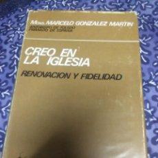 Libros de segunda mano: CREO EN LA IGLESIA. RENOVACIÓN Y FIDELIDAD. MARCELO GONZÁLEZ MARTÍN. BAC Nº 341. 1973.. Lote 89793872