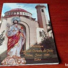 Libros de segunda mano: LIBRO PARROQUIA SAGRADO CORAZÓN DE JESÚS DE ELCHE, 1999. Lote 89861828