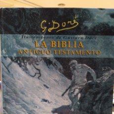 Libros de segunda mano: LA BIBLIA. EL ANTIGUO TESTAMENTO. 100 ILUSTRACIONES DE GUSTAVO DORÉ. Lote 90080164
