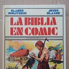 Libros de segunda mano: LA BIBLIA EN COMIC. CLAUDE MOLITERNI .EDICIONES MONTENA, AÑO 1983. Lote 90130332