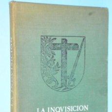 Libros de segunda mano: LA INQUISICION. EXPOSICION ORGANIZADA POR EL MINISTERIO DE CULTURA 1982.. Lote 90210692
