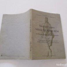 """Libros de segunda mano: MELCHOR LÓPEZ. MISA DE REQUIEM. """"EL REQUIEM EN LA MÚSICA ESPAÑOLA"""". RM81524. . Lote 90415429"""