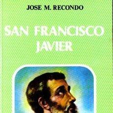 Libros de segunda mano: RECONDO : SAN FRANCISCO JAVIER (BIBLIOTECA AUTORES CRISTIANOS, 1985) . Lote 90438139