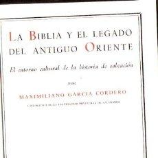 Libros de segunda mano: GARCÍA CORDERO : LA BIBLIA Y EL LEGADO DEL ANTIGUO ORIENTE (BIBLIOTECA AUTORES CRISTIANOS, 1977) . Lote 90438559